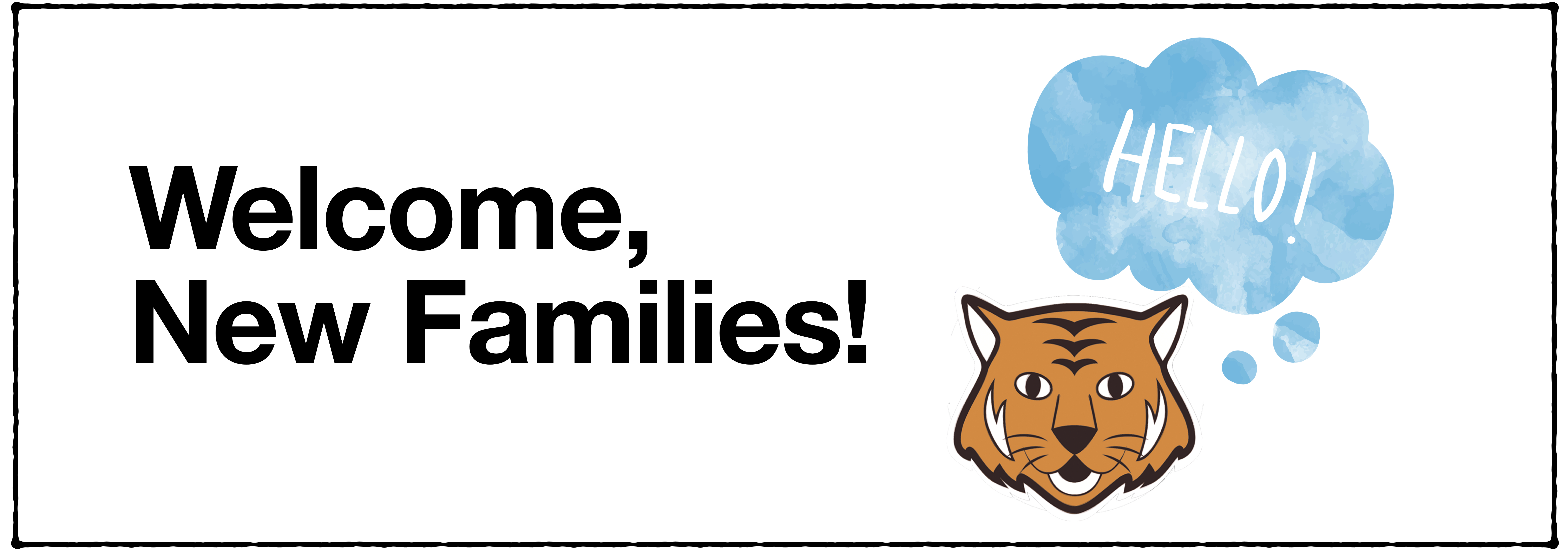 Welcome, New Families